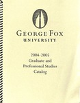 George Fox University Graduate Catalog, 2004-2005 by George Fox University Archives