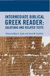 Intermediate Biblical Greek Reader: Galatians and Related Texts
