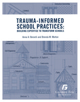 Trauma-Informed School Practices: Building Expertise to Transform Schools