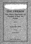 The Friends: Their History, Organization and Principles of Faith and Practice by Sylvester Jones