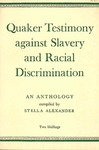 Quaker Testimony Against Slavery and Racial Discrimination by Stella Alexander