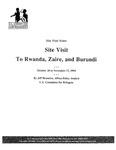 Site Visit to Rwanda, Zaire, and Burundi